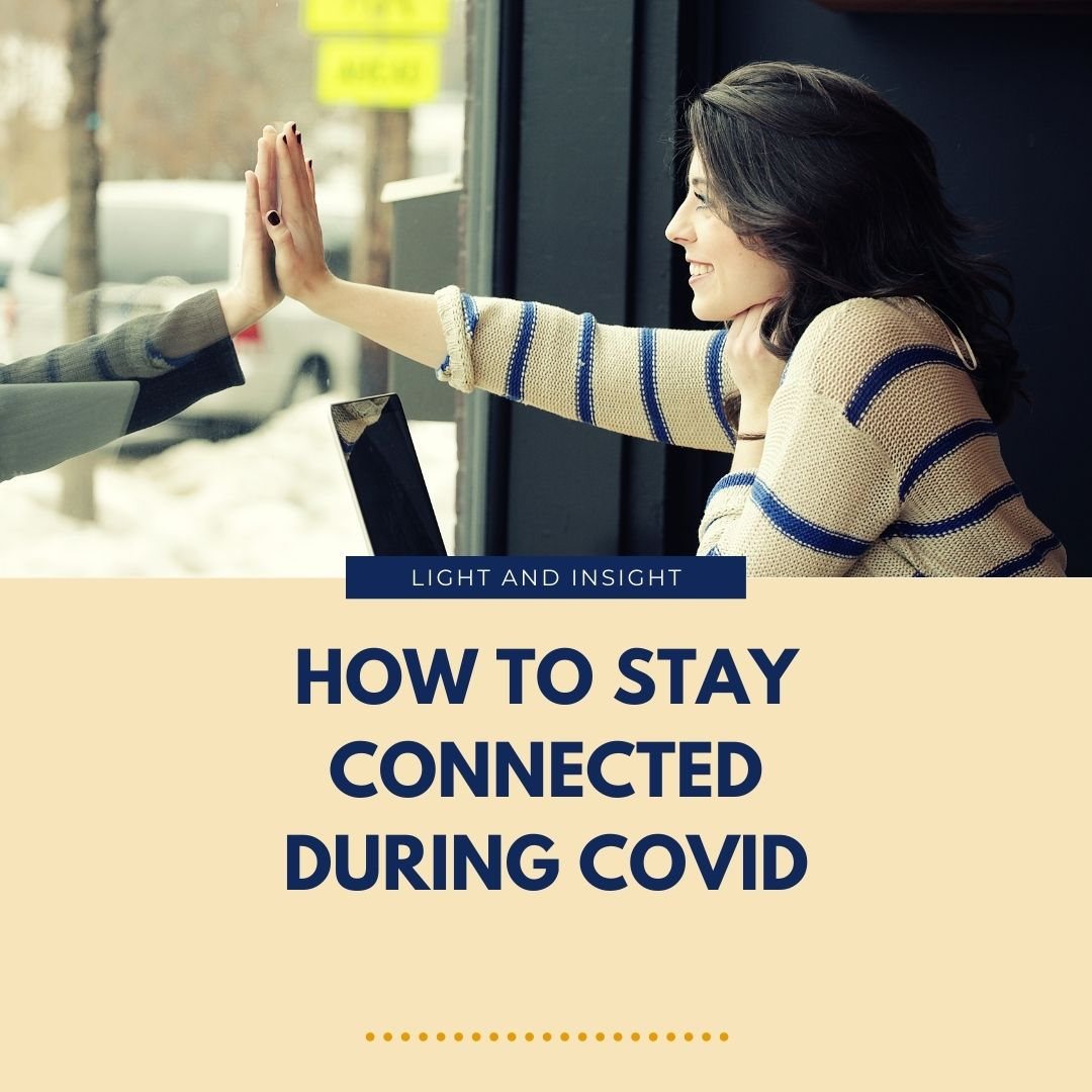How to Stay Connected During COVID Article