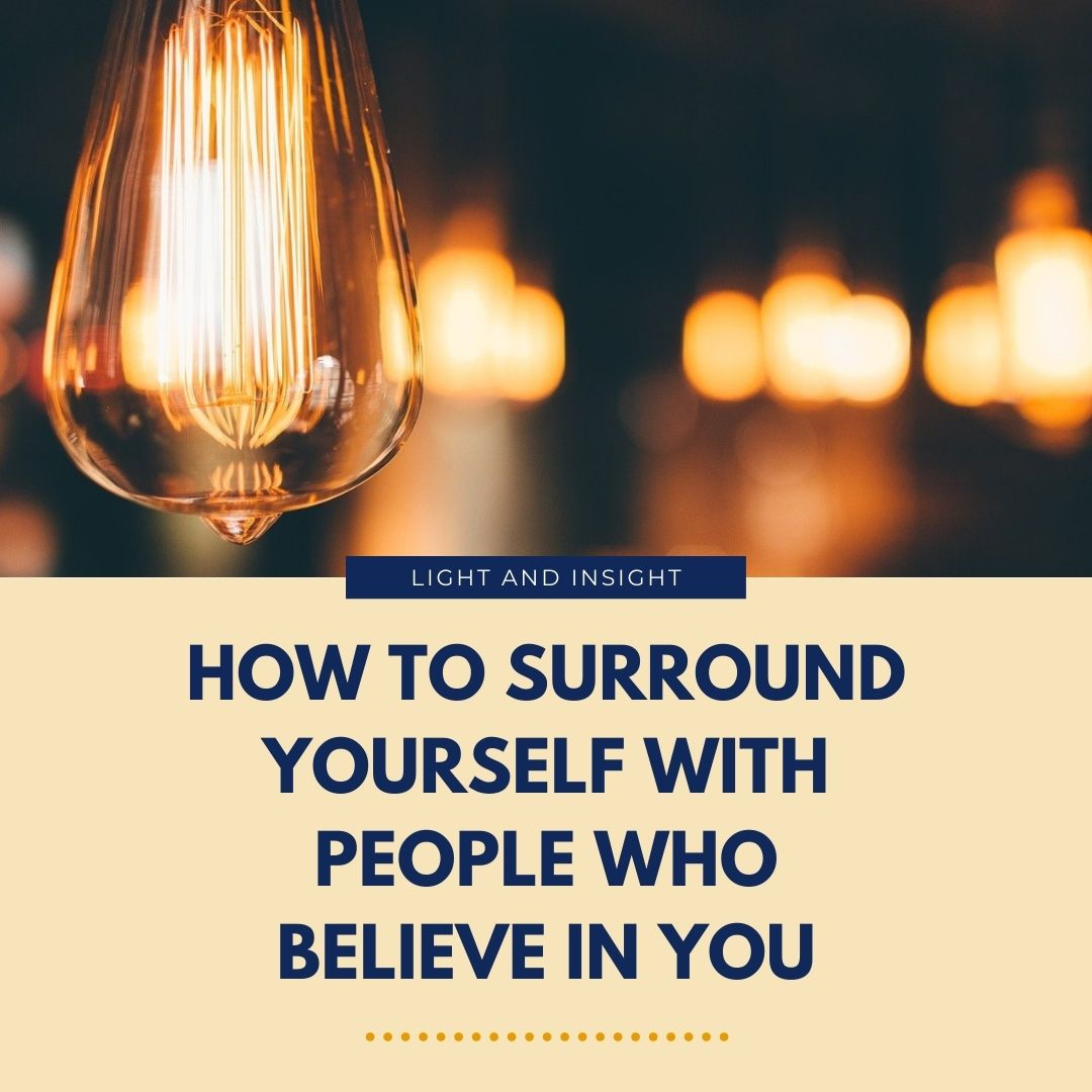 How to Surround Yourself With People Who Believe In You Article