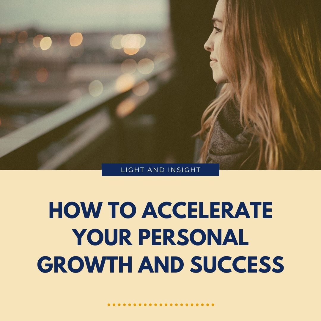 How to Accelerate Your Personal Growth & Success Article