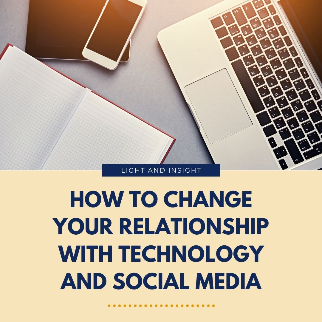 How to Change Your Relationship With Technology & Social Media Article
