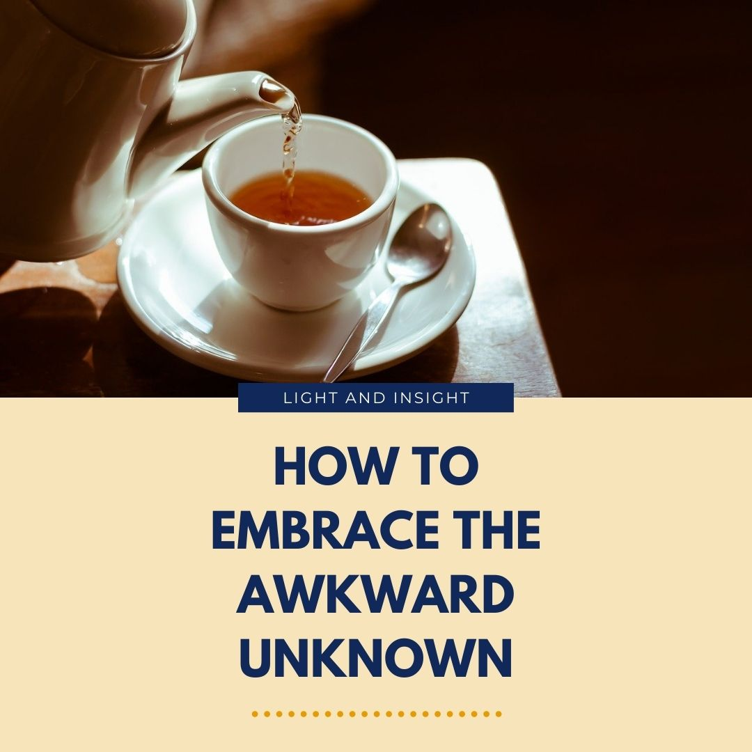 How to Embrace the Awkward Unknown Article