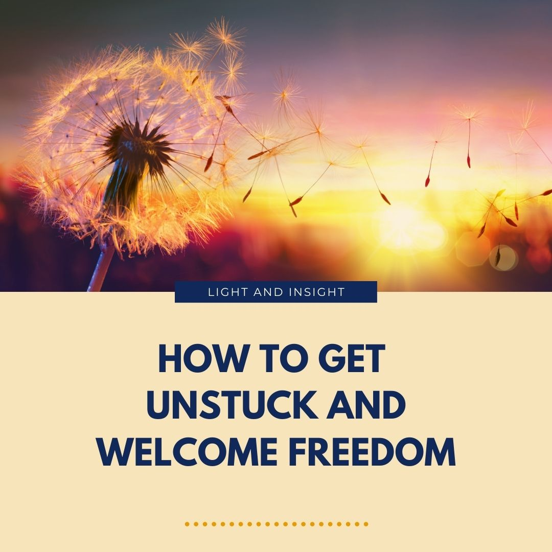 How to Get Unstuck & Welcome Freedom Article