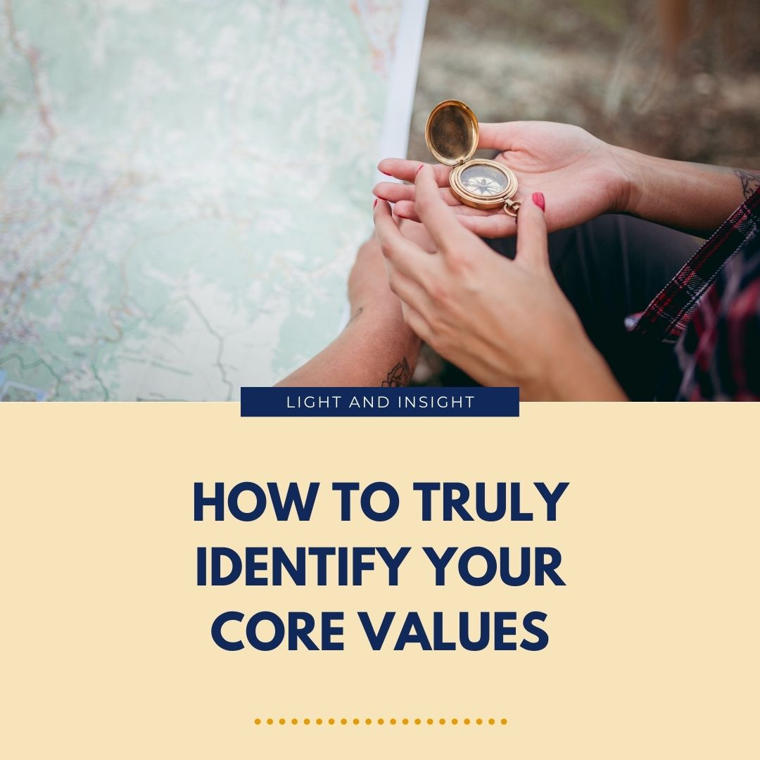How to Truly Identify Your Core Values Article