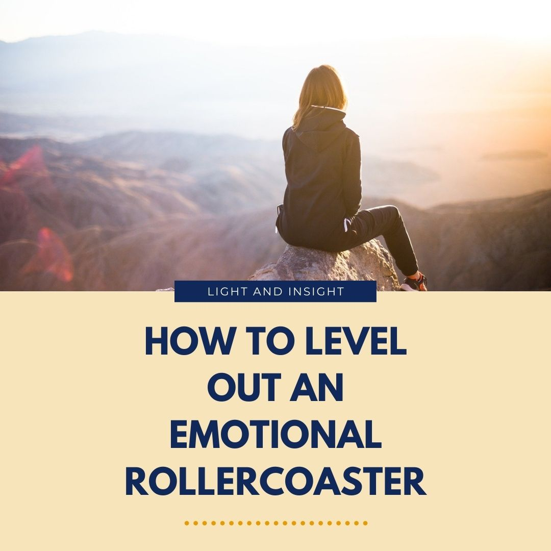 How to Level Out an Emotional Rollercoaster Article