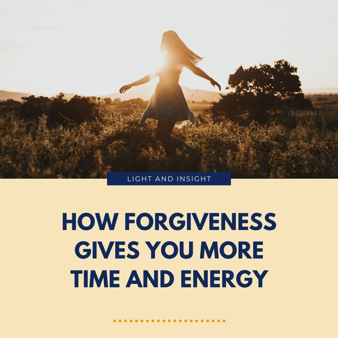 How Forgiveness Gives You More Time & Energy Article
